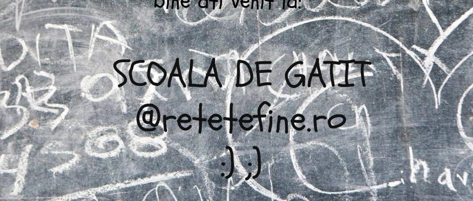 Lansare rubrică nouă: ȘCOALA DE GATIT @retetefine.ro